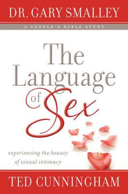 The Language of Sex Study Guide: Experiencing the Beauty of Sexual Intimacy in Marriage