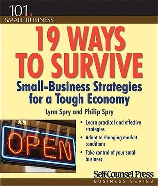 19 Ways to Survive: Small-Business Strategies for a Tough Economy [With CDROM]