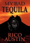 My Bad Tequila by Rico Austin