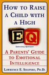 How to Raise a Child with a High EQ: A Parents' Guide to Emotional Intelligence