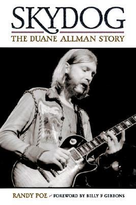 Skydog - The Duane Allman Story by Billy F. Gibbons