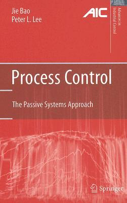 Process Control: The Passive Systems Approach