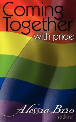 Coming Together with Pride by Alessia Brio