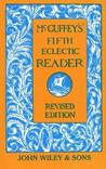 McGuffeys Fifth Eclectic Reader Ages 8 & Up by William Holmes McGuffey