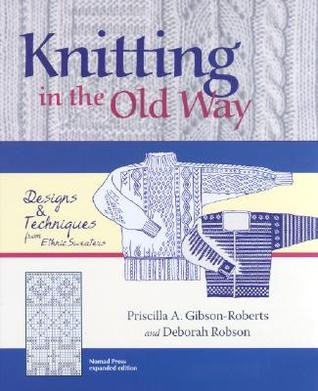 Knitting in the Old Way by Priscilla Gibson-Roberts