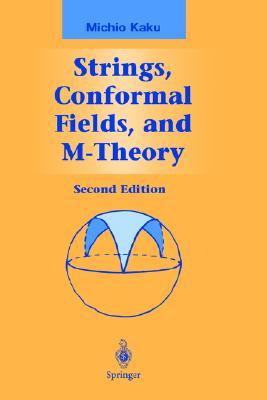 Strings, Conformal Fields, and M-Theory (Graduate Texts in Contemporary Physics)