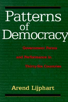 Patterns of Democracy by Arend Lijphart
