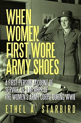 When Women First Wore Army Shoes by Ethel A. Starbird