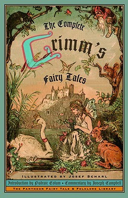 Complete Grimm's Fairy Tales (Pantheon Fairy Tale & Folklore Library (Pb))