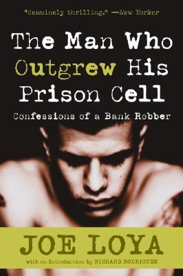 The Man Who Outgrew His Prison Cell: Confessions of a Bank Robber