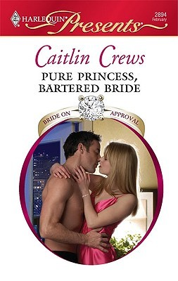 Pure Princess, Bartered Bride by Caitlin Crews