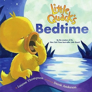 Little Quack's Bedtime by Lauren Thompson