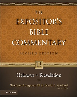Hebrews - Revelation ((The Expositor's Bible Commentary, Volu... by David E. Garland