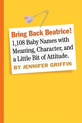 Bring Back Beatrice! by Jennifer Griffin