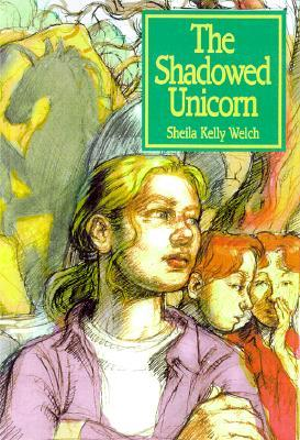 The Shadowed Unicorn by Sheila Kelly Welch