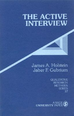 The Active Interview by James A. Holstein