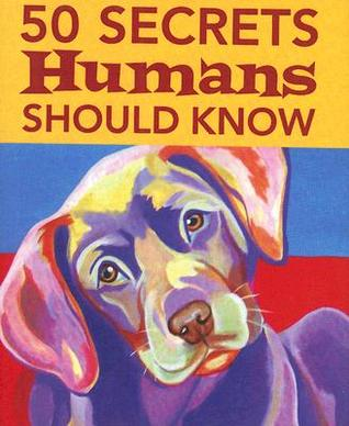 50 Secrets Humans Should Know (Mini Book) (Charming Petite) (Dog Gift Book) (Charming Petites)