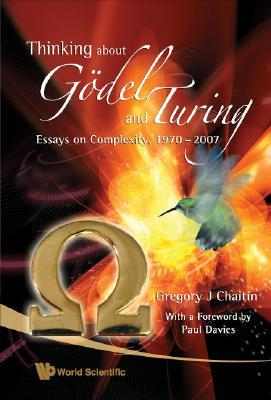 Thinking about Godel and Turing by Gregory J. Chaitin