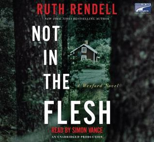 Not In The Flesh by Ruth Rendell