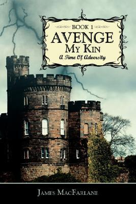 Avenge My Kin - Book 1: A Time of Adversity