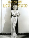 Harlow in Hollywood by Darrell Rooney