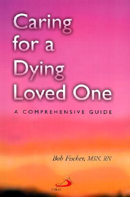 Caring for a Dying Loved One: A Comprehensive Guide