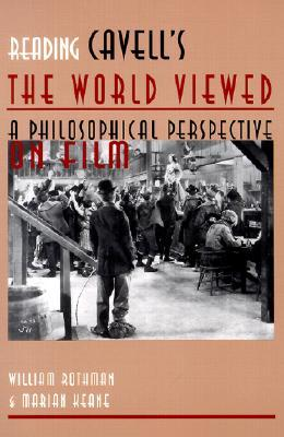 Reading Cavell's the World Viewed: A Philosophical Perspective on Film