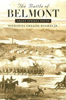 The Battle of Belmont by Nathaniel Cheairs Hughes Jr.