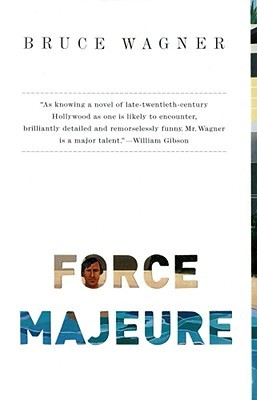 Force Majeure by Bruce Wagner