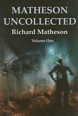 Matheson Uncollected: Star Trek's The Enemy Within & Other Uncollected Tales
