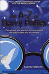 An A-Z Of Harry Potter: Everything You Wanted To Know About The Boy Wizard And His Creator