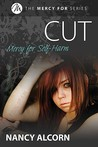 Cut: Mercy for Self-Harm (Mercy For, #2)