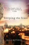 Keeping the Feast by Paula Butturini