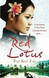 Red Lotus: A Rare Beauty. A Fierce Heart. A Destiny She Must Resist