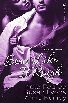 Some Like It Rough by Kate Pearce