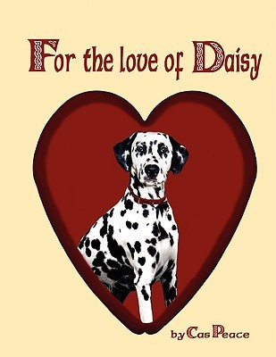 For the Love of Daisy by Cas Peace