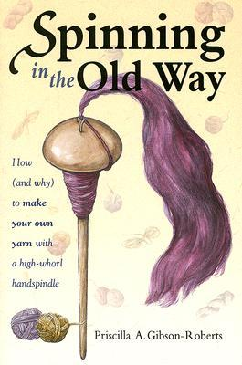 Spinning in the Old Way by Priscilla Gibson-Roberts