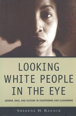 Looking White People in the Eye by Sherene H. Razack