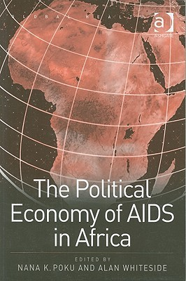 The Political Economy of AIDS in Africa by Nana K. Poku