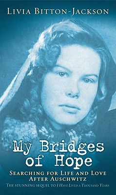 My Bridges of Hope by Livia Bitton-Jackson