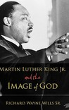 Martin Luther King, Jr. and the Image of God