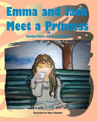 Emma and Jack Meet a Princess by Cynthia Taylor