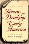 Taverns and Drinking in Early America