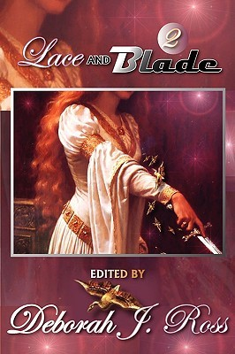 Lace and Blade 2 by Deborah J. Ross