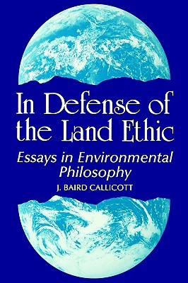 In Defense of Land Ethic by J. Baird Callicott