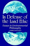 In Defense of Land Ethic: Essays in Environmental Philosophy (SUNY Series in Philosophy)