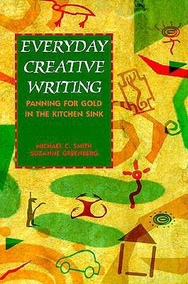 Everyday Creative Writing by Michael C. Smith