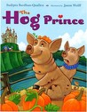 The Hog Prince by Sudipta Bardhan-Quallen