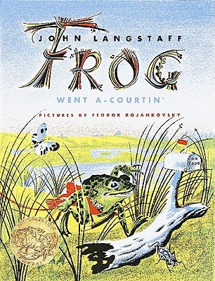 Frog Went a-Courtin' by John Langstaff