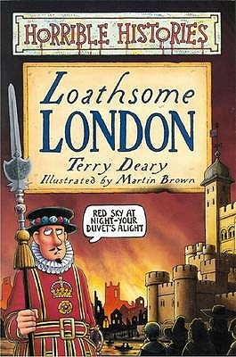 Loathsome London by Terry Deary